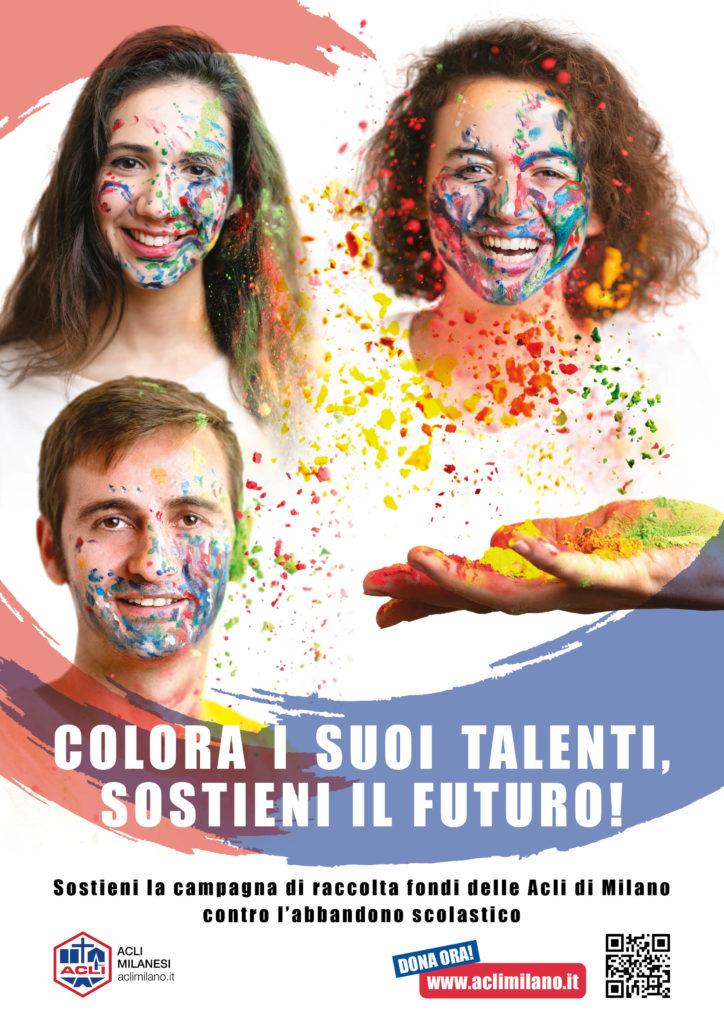 campagna di raccolta fondi che vede uniti Acli Milanesi e Cooperativa Ripari per combattere l'abbandono scolastico. Lo slogan? Semplice ed efficace: Colora i suoi talenti, sostieni il futuro!